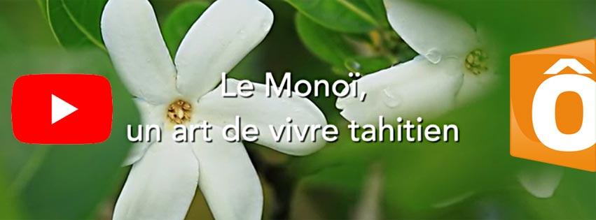 LE MONOI, UN ART DE VIVRE TAHITIEN
