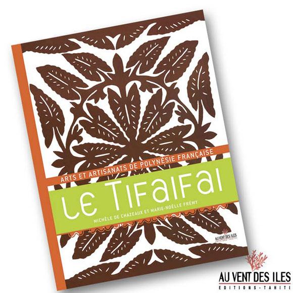 LE TIFAIFAI - ARTS ET ARTISANATS DE POLYNÉSIE FRANÇAISE