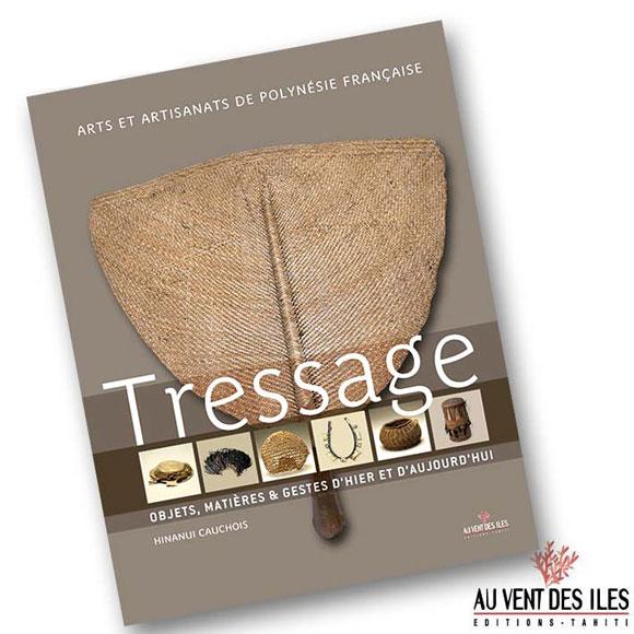 TRESSAGE - ARTS ET ARTISANATS DE POLYNÉSIE FRANÇAISE