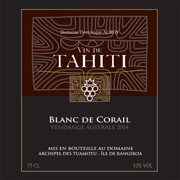 Vin Blanc de Corail. Vin de Tahiti du Domaine de Dominique Auroy.