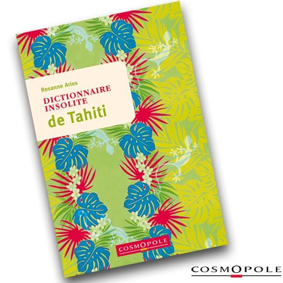DICTIONNAIRE INSOLITE DE TAHITI ROZANNE ARIES