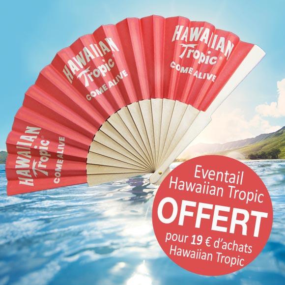 EVENTAIL OFFERT POUR 19 € D'ACHATS HAWAIIAN TROPIC*