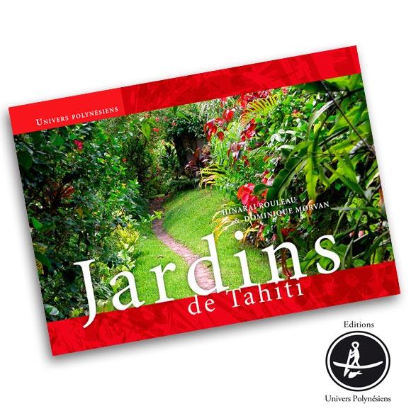 Feuilletez les 60 pages et voyagez au coeur de la Polynésie Jardins de Tahiti © Univers Polynésiens.