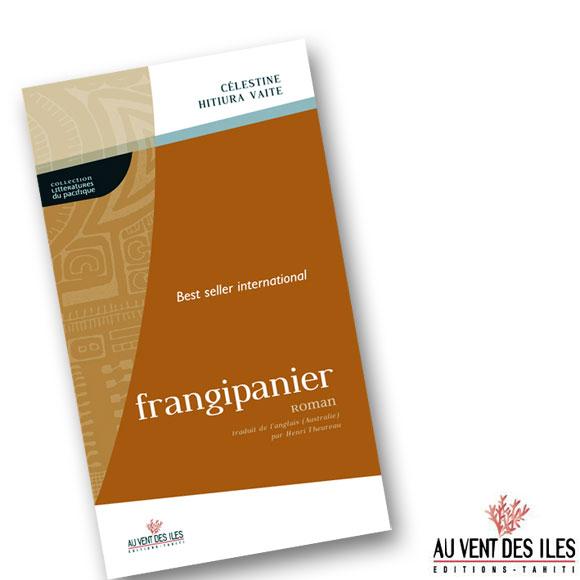 FRANGIPANIER, SECOND VOLET DE LA TRILOGIE DE CELESTINE HITIURA VAITE